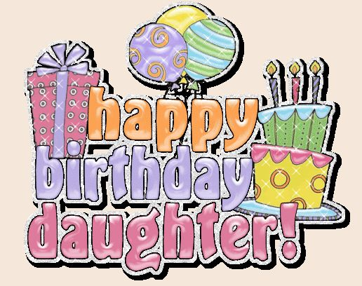 happy bday daughter | Happy Birthday Daughter Images, Graphics, Comments and Pictures ...