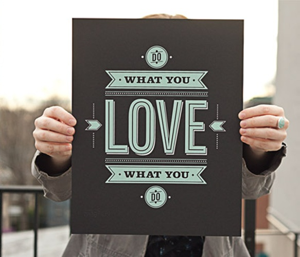 Do What You Love Print  by Fifty Five Hi s: Design Fonts Quotes, Prints Typography, Quotes Inspiration, Fonts Prints, Typography Quotes Prints, Graphics Design, House, Quotes Dreams, Love Quotes