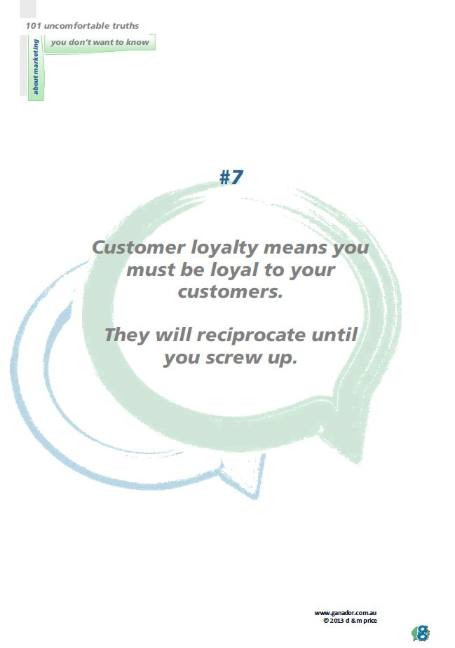 No 7 Customer loyalty means...