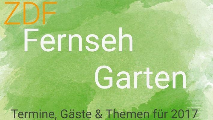 ZDF-Fernsehgarten 2017 -  Alle Termine, Gäste & Themen für 2017