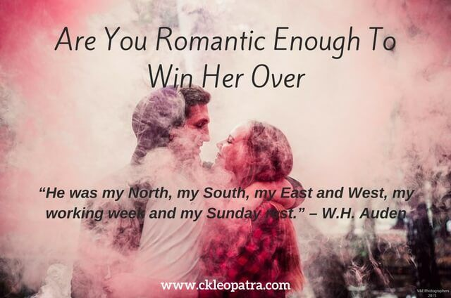 Are You Romantic Enough To Win Her Over?