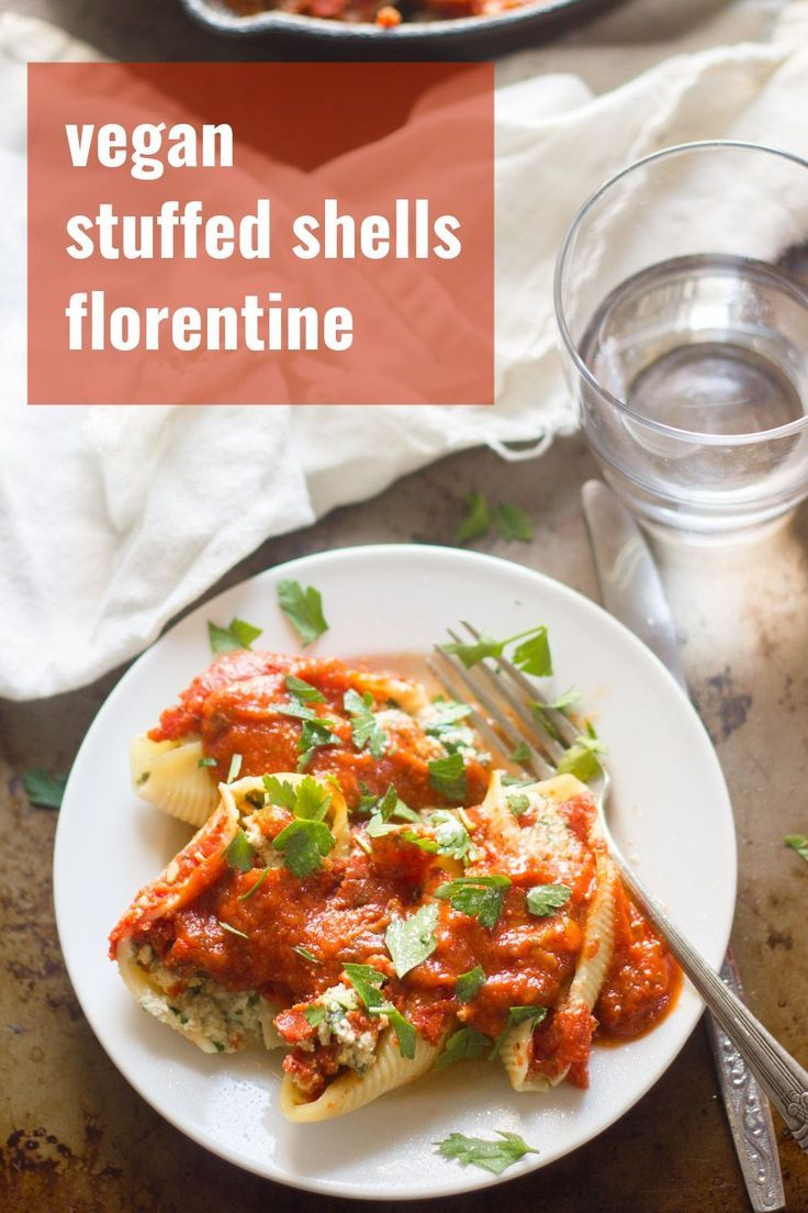 Rich And Creamy Cashew Tofu Ricotta Is Blended With Fresh Spinach Stuffed Into Tender Little Pasta Vegan Stuffed Shells Vegetarian Recipes Whole Food Recipes