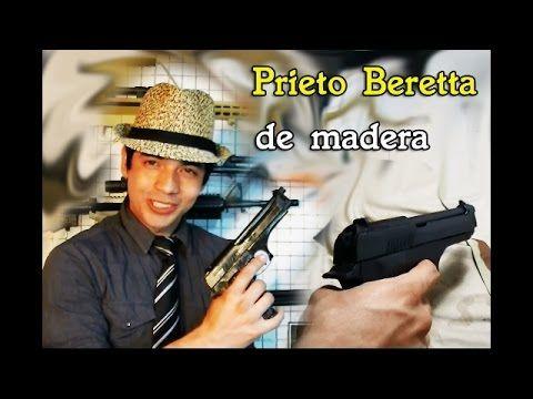 pistola prieto beretta de madera (crea tu efecto) - YouTube