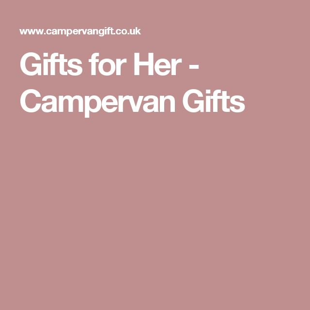 Gifts for Her - Campervan Gifts