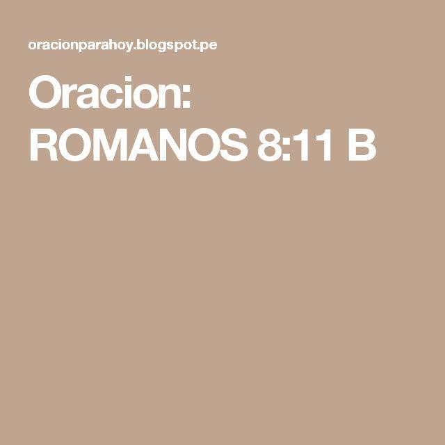 Oracion: ROMANOS 8:11 B