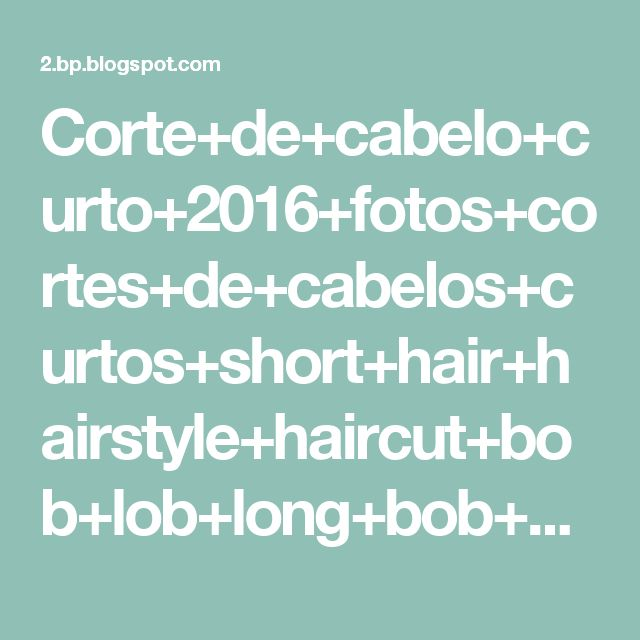Corte+de+cabelo+curto+2016+fotos+cortes+de+cabelos+curtos+short+hair+hairstyle+haircut+bob+lob+long+bob+13.jpg 562×562 píxeis