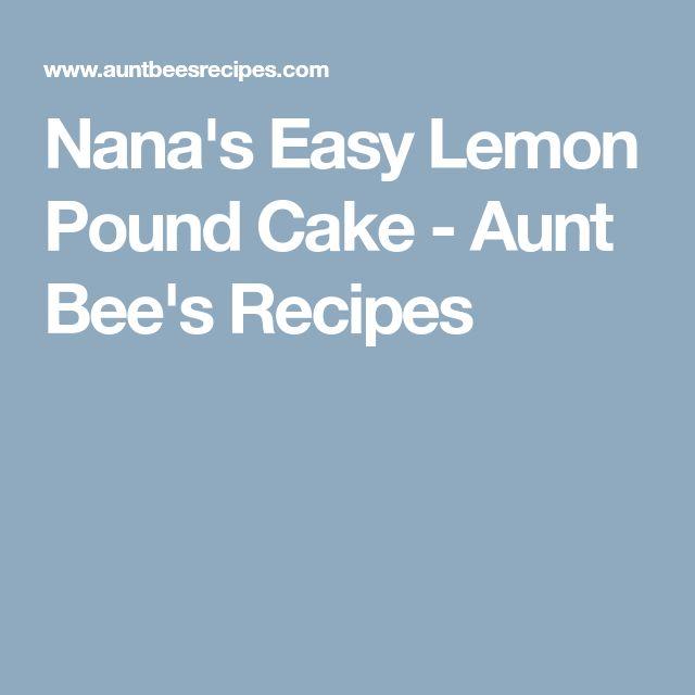 Nana's Easy Lemon Pound Cake - Aunt Bee's Recipes