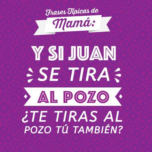 De las frases típicas de una mamá mexicana.
