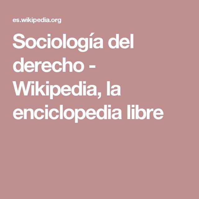 Sociología del derecho - Wikipedia, la enciclopedia libre