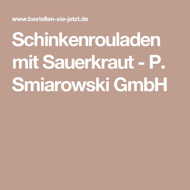 Schinkenrouladen mit Sauerkraut - P. Smiarowski GmbH