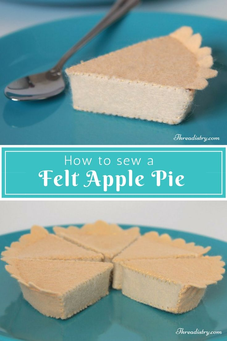 How to sew a felt apple pie. A great addition to the play food collection. I made mine for my daughter's basket for her Little Red Riding Hood costume. So easy!   DIY sewing tutorial   Threadistry