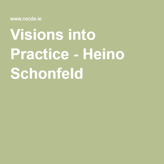 Visions into Practice - Heino Schonfeld