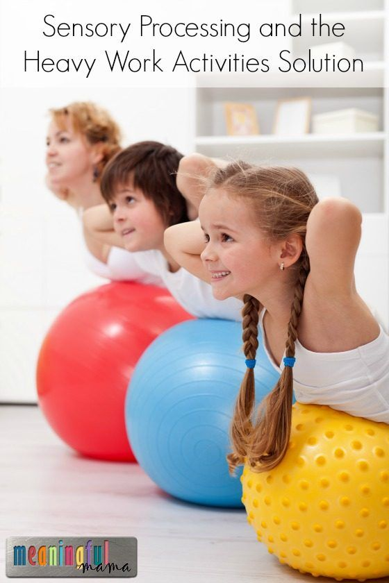 Sensory Processing and the Heavy Work Activities Solution - Therapy Help for your SPD Child