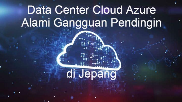 Sebuah daftar panjang layanan data center cloud Microsoft Azure yang berfungsi selama berjam-jam, hari Jumat untuk subset dari pelanggan yang menggunakan layanan host di sebuah pusat data Microsoft…