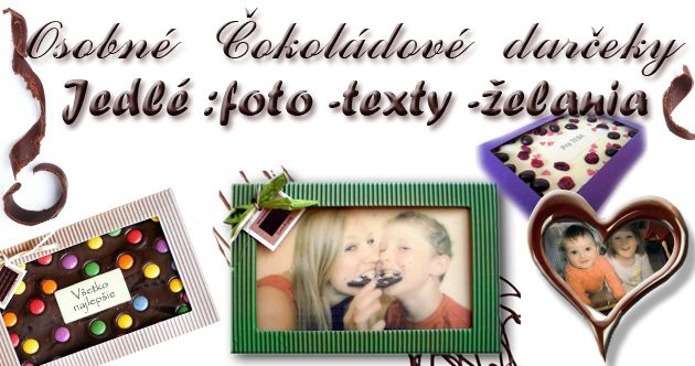 PRINT ON CHOCOLATE ČOKOLÁDOVÉ DARČEKY www.coolish.sk