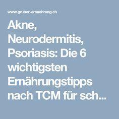 Akne, Neurodermitis, Psoriasis: Die 6 wichtigsten Ernährungstipps nach TCM für schönere Haut