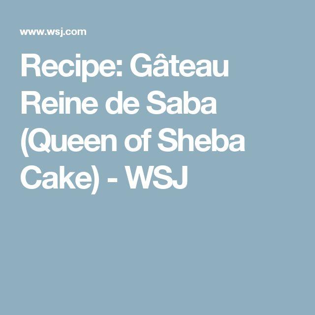 Recipe: Gâteau Reine de Saba (Queen of Sheba Cake) - WSJ