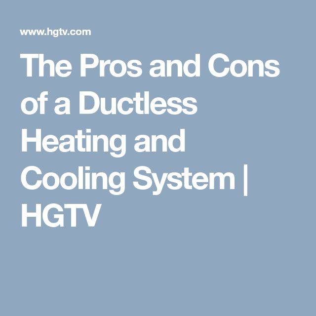 The Pros and Cons of a Ductless Heating and Cooling System | HGTV