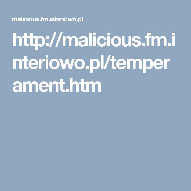 http://malicious.fm.interiowo.pl/temperament.htm