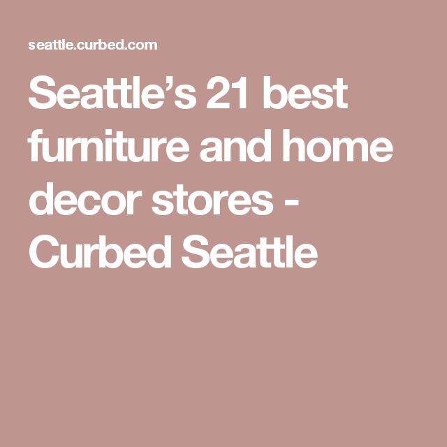25+ Best Ideas About Furniture Stores Seattle On Pinterest | Pet