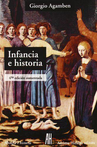 Infancia e historia : destrucción de la experiencia y origen de la historia / Giorgio Agamben