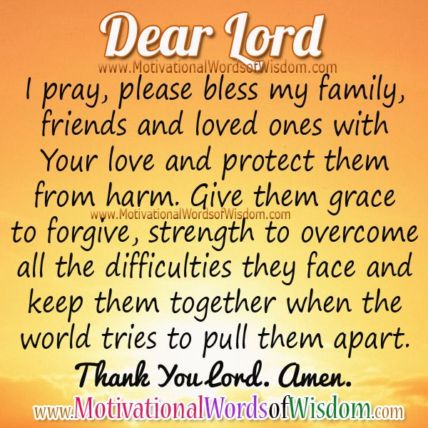 Motivational Words of Wisdom: PRAYER FOR MY FAMILY AND LOVED ONES