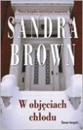 Sandra Brown: W objęciach chłodu http://lubimyczytac.pl/ksiazka/52108/w-objeciach-chlodu
