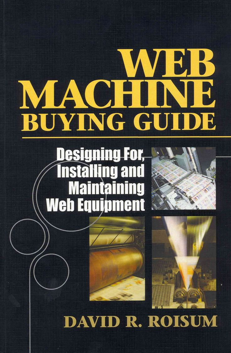 Web Machine Buying Guide: Designing For, Installing and Maintaining Web Equipment