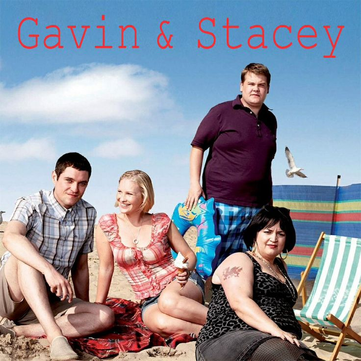 Gavin and Stacey. Simply the best TV show ever written and performed- nothing can replace this comedy genius!