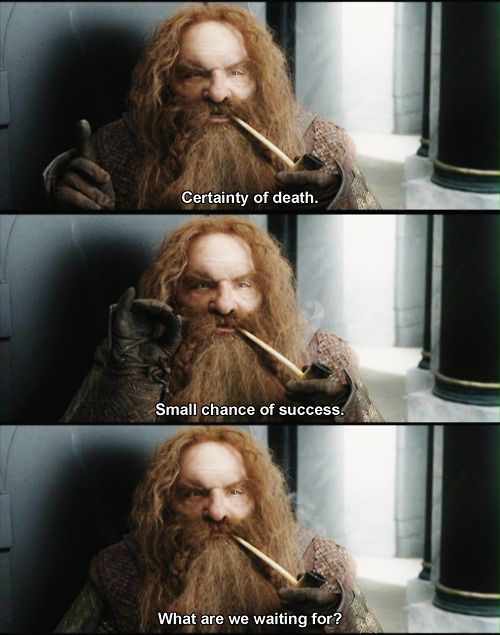 The Lord of the Rings   ....  Return of the King. This also sounds like something Gwaine would say :)