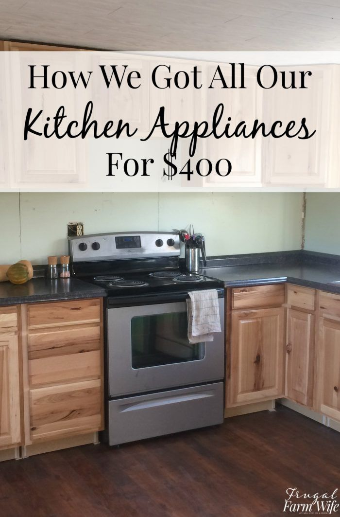 Cheap Kitchen Appliances How We Got Ours For 400 Cheap Kitchen