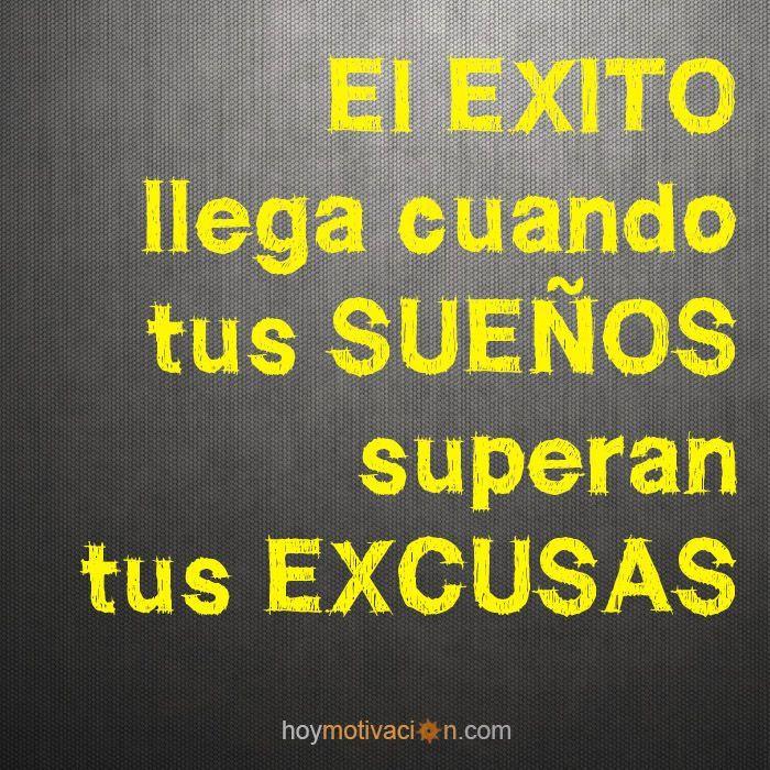 El éxito llega cuando tus sueños superan tus excusas. Es hora de hacer lo que amas. Frases de inspiración y motivación.