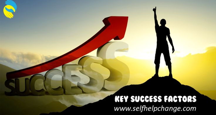 Top 30 Key Success Factors Can Change Your Life  | self help change