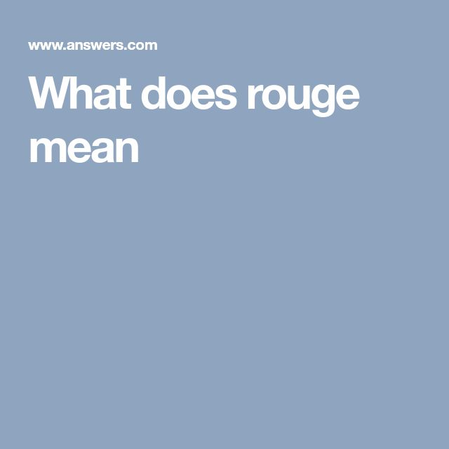 What does rouge mean