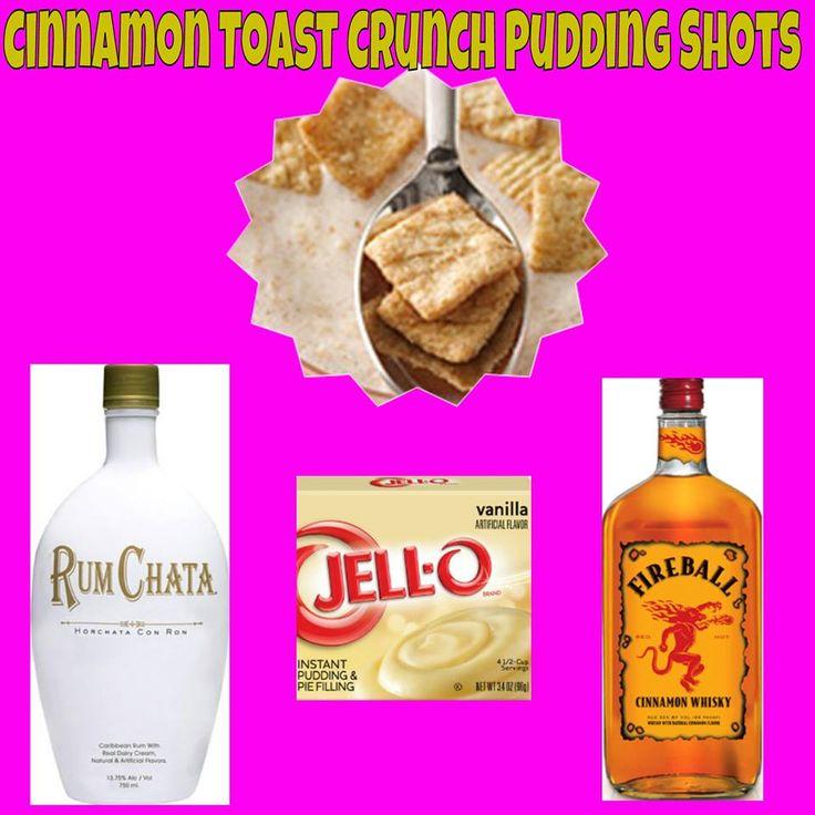 Cinnamon Toast Crunch Pudding Shots: Sm Vanilla Pudding 3/4c Whole milk 1.5oz RumChata (1/4c & 1/2oz) 1.5oz Fireball 4oz Cool Whip