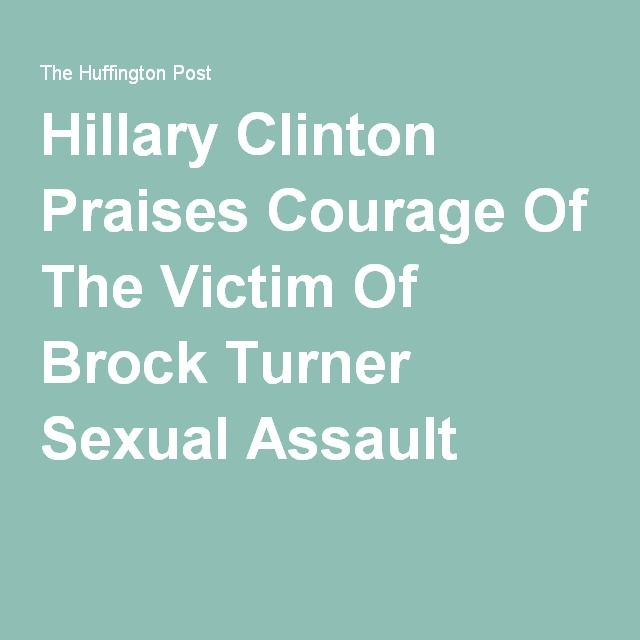 Hillary Clinton Praises Courage Of The Victim Of Brock Turner Sexual Assault