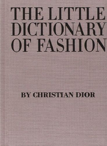 The Little Dictionary of Fashion: A Guide to Dress Sense for Every Woman von Christian Dior http://www.amazon.de/dp/0810994615/ref=cm_sw_r_pi_dp_0I7dxb0YKN7QE