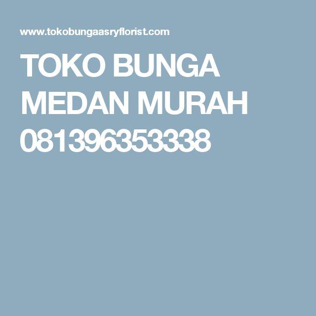 TOKO BUNGA MEDAN MURAH 081396353338