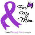 For my Mother....November is Pancreatic Cancer Awareness month.