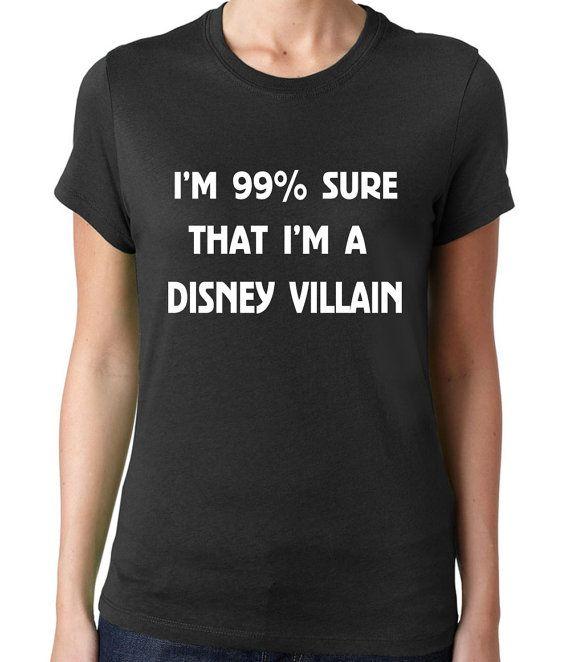 I'm 99% Sure That I'm a Disney Villain - Funny Disney Shirts - Disney Family…