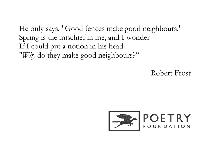 the mending wall by robert frost Comments & analysis: something there is that doesn't love a wall, / that sends  the frozen-ground-swell under it.