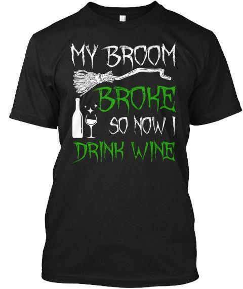 My Broom Broke So Now I Drink Wine Halloween Shirt https://teespring.com/brmbrkwine-8000?ref=pin_desc