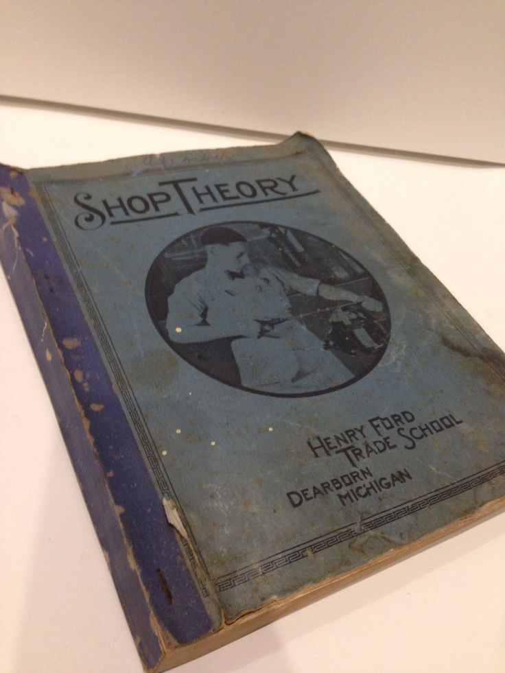 Henry Ford Trade School Manual - Shop Theory