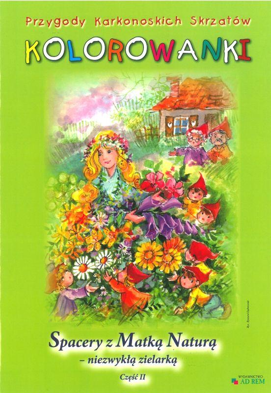 Kolorowanki – Spacery z Matką Naturą – niezwykłą zielarką część II | Wydawnictwo Poligrafia AD-REM