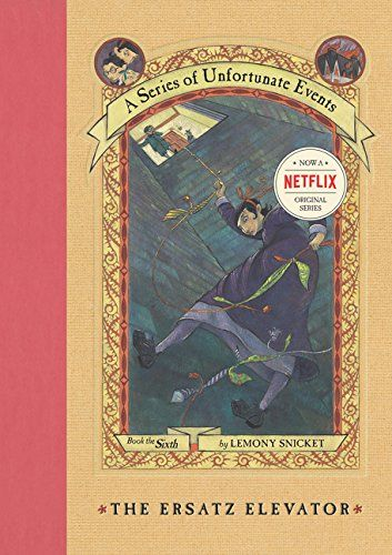 The Ersatz Elevator (A Series of Unfortunate Events, 6) by Lemony Snicket