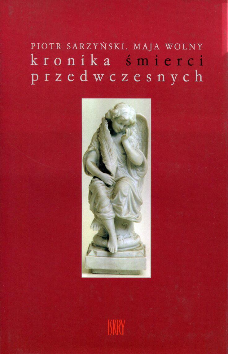 """""""Kronika śmierci przedwczesnych"""" Piotr Sarzyński and Maja Wolny Cover by Andrzej Barecki  Published by Wydawnictwo Iskry 2000"""
