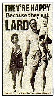 They're happy because they eat lard... (only explanation).
