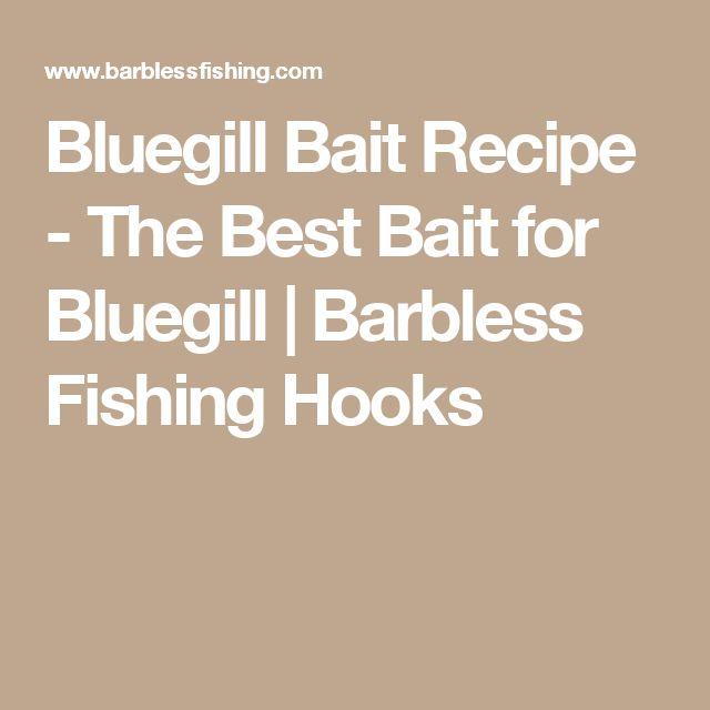 Bluegill Bait Recipe - The Best Bait for Bluegill | Barbless Fishing Hooks