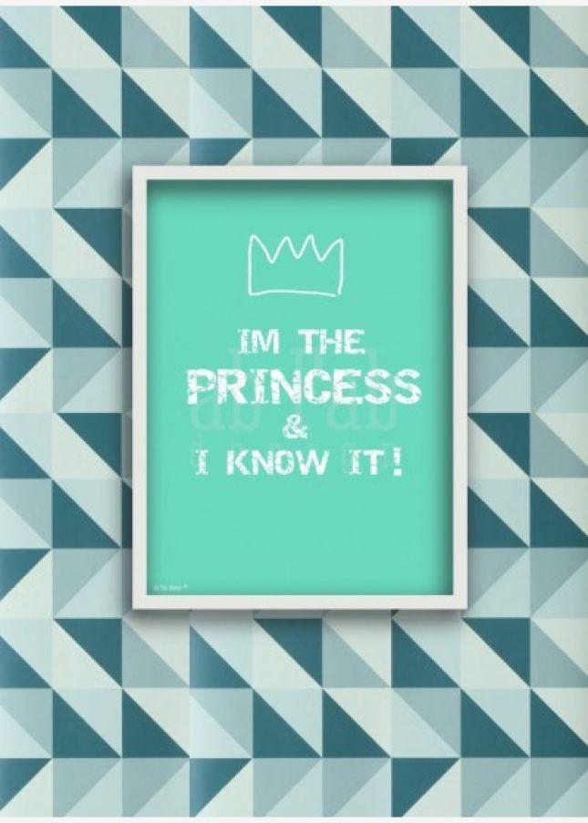 I'm The Princess & I Know It!