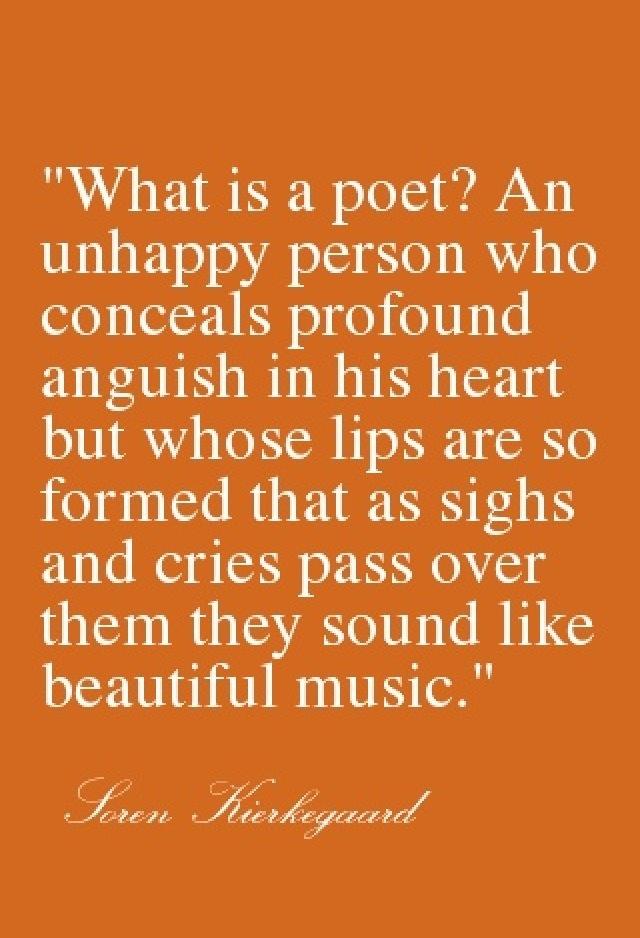 Soren Kierkegaard - ahhh, such a lovely observation. What a man....